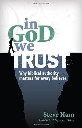 In God We Trust by Steve Ham (2010-04-26)