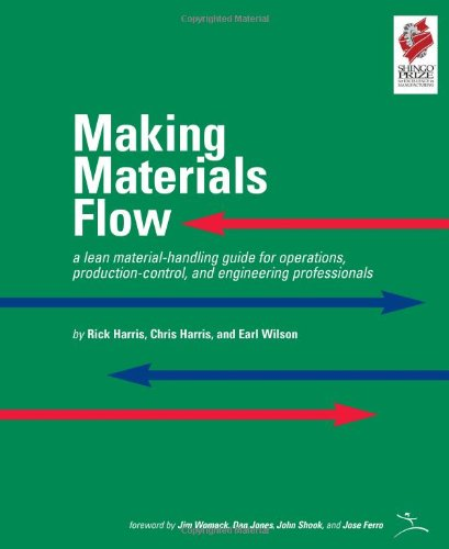 Making Materials Flow: A Lean Material-Handling Guide for Operations, Production-Control, and Engineering Professionals