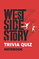 West Side Story Trivia Quiz Notebook: Notebook|Journal| Diary/ Lined - Size 6x9 Inches 100 Pages