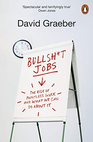 Bullshit Jobs: A Theory eBook: Graeber, David: Amazon.co.uk: Kindle Store