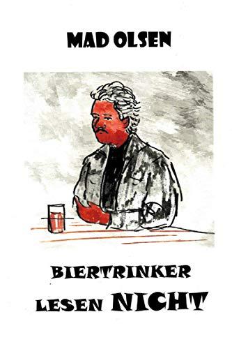 Biertrinker lesen nicht: Geschichten beim Bier