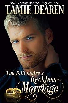 The Billionaire's Reckless Marriage (The Limitless Clean Billionaire Romance Series Book 2) by [Tamie Dearen]