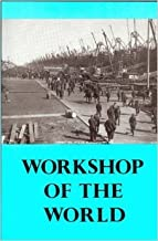 WORKSHOP of the WORLD: A Selective Guide to the Industrial Archaeology of Philadelphia.