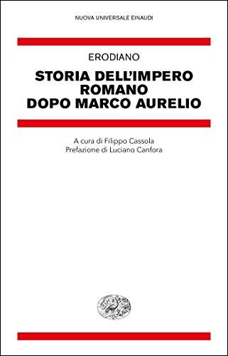 Storia dell'impero romano dopo Marco Aurelio (Nuova Universale Einaudi. N.S. Vol. 17)