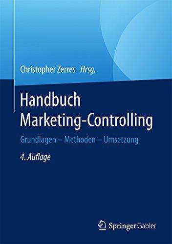 Handbuch Marketing-Controlling: Grundlagen – Methoden – Umsetzung