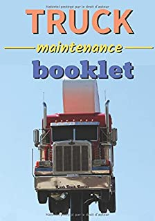 Truck maintenance booklet: This maintenance logbook will follow your truck throughout its life thanks to its 101 pre-filled and well-organized pages - ... easy storage and is designed for all makes.