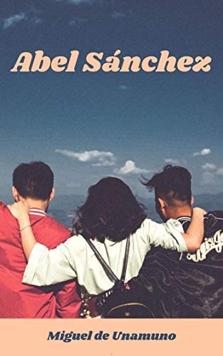 Abel Sánchez eBook: de Unamuno, Miguel , Acosta, Gladys: Amazon.es ...