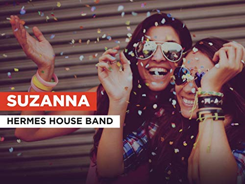 Suzanna in the Style of Hermes House Band