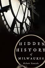 Best hidden history of milwaukee Reviews