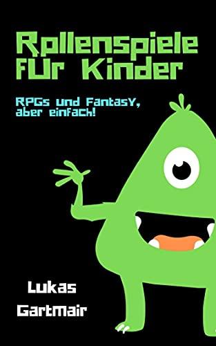 Rollenspiele für Kinder: RPGs und Fantasy, aber einfach!