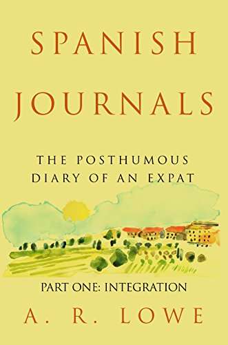 Spanish Journals - The Posthumous Diary of an Expat: Part One - Integration