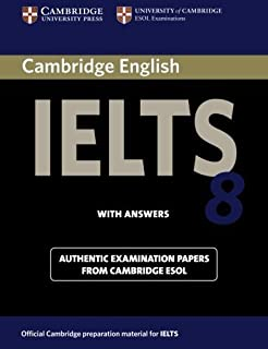 Cambridge IELTS 8 Student's Book with Answers: Official Examination Papers from University of Cambridge ESOL Examinations ...