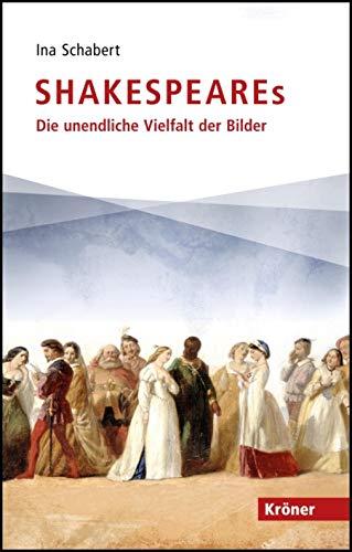 Shakespeares: Die unendliche Vielfalt der Bilder (German Edition)