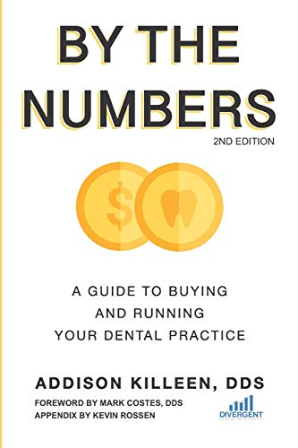 By the Numbers: A Guide to Buying and Running Your Dental Practice