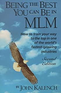 Being the Best You Can Be in MLM: How to Train Your Way to the Top in Multi-Level/Network Marketing-America's Fastest-Growing Industries