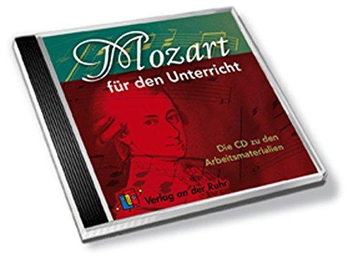 Mozart für den Unterricht: Die CD zu den Arbeitsmaterialien