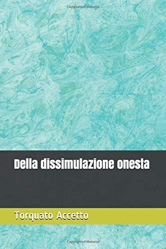 Della dissimulazione onesta (Letteratura Italiana - I Classici del 1600, Band 1)