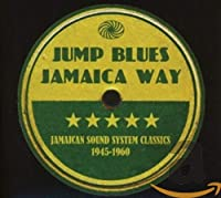 Jump Blues Jamaica Way: Jamaican Sound System Clas