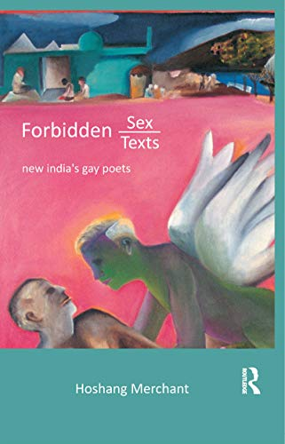 Forbidden Sex, Forbidden Texts: New India's Gay Poets (English Edition)