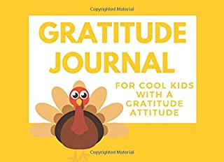 Gratitude Journal For Cool Kids with a Gratitude Attitude: 30 Day Draw and Write Thankful Thanksgiving Challenge for Kids Turkey bold yellow background (Thanksgiving Gratitude Journals for Kids)