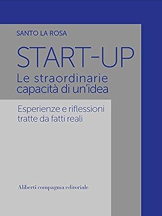Start Up: Le straordinarie capacità di unidea