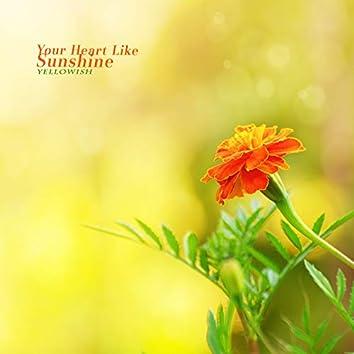 Your Heart Like Sunshine