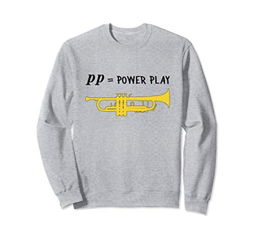 pp = power play!, Trompete Geschenk, Lustiges Trompete Sweatshirt