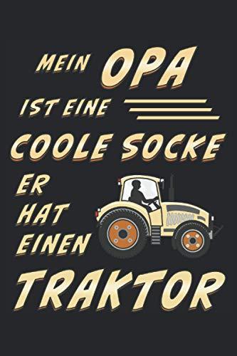 MEIN OPA IST EINE COOLE SOCKE ER HAT EINEN TRAKTOR: Coole Socke Traktor, Liniert, kariert und punktiertes Notizbuch-Tagebuch bzw. Übungsbuch mit 120 Seiten