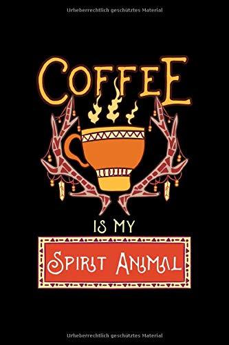 Kaffee Notizbuch Coffee Is My Spirit Animal: Notizbuch kariert 120 karierte Seiten Din A5 perfekt als Matheheft, Skizzenbuch, Arbeitsheft, Tagebuch Geschenk für Kaffee Fans