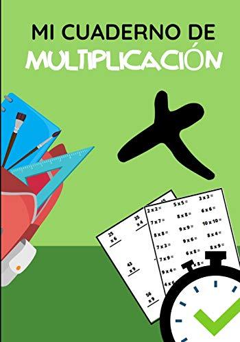 MI CUADERNO DE MULTIPLICACIÓN: 7- 12 años   Tablas de multiplicación   Cálculo mental