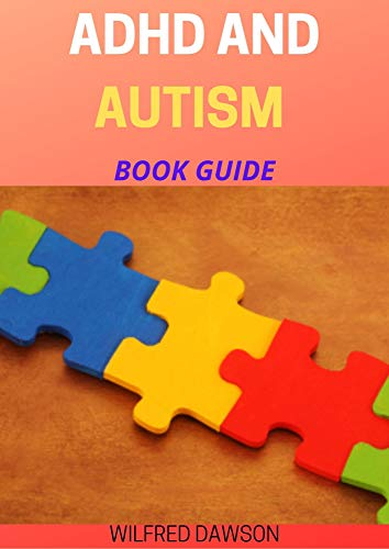 ADHD AND AUTISM BOOK GUIDE: Understanding the connection