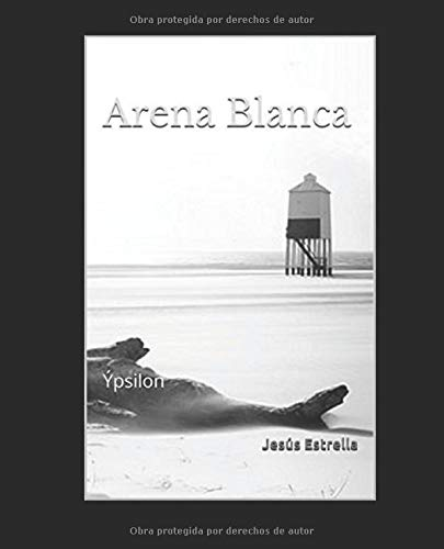 Arena Blanca: Ýpsilon