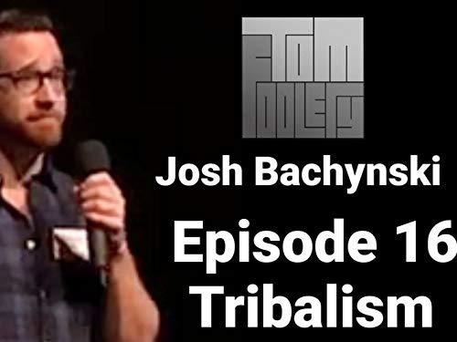Ep16 Josh Bachynski - Tribalism Podcast By  cover art