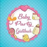 Baby Party Gästebuch: Aktivitätsbuch für Gäste der Babyparty. 50+ Einträge mit Ratschlägen für die Eltern und Nachrichten ans Baby. Schnuller Fläschen für Mädchen