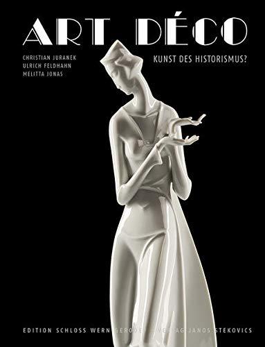 Art Déco: Kunst des Historismus? (Edition Schloss Wernigerode)