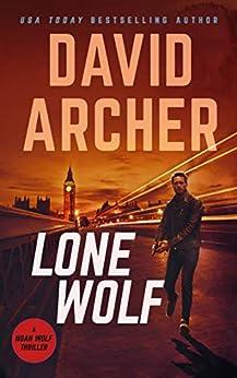 Lone Wolf (Noah Wolf Book 2) by [David Archer]