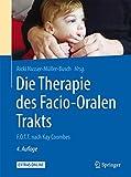 Die Therapie des Facio-Oralen Trakts: F.O.T.T. nach Kay Coombes - Ricki Nusser-Müller-Busch