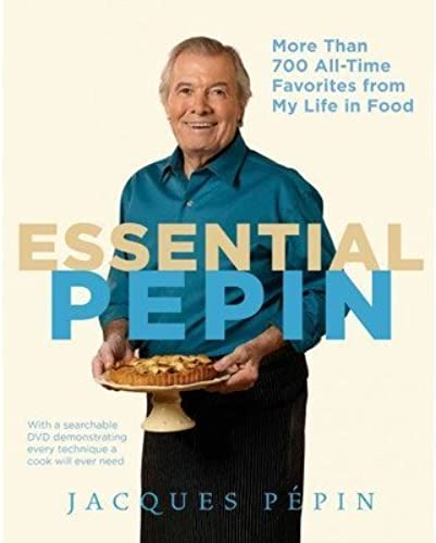 Essential Pepin; More Than 700 All-Time Favorites from My Life in Food by HOUGHTON MIFFLIN HARCOURT