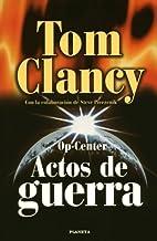 Op-center. actos de Guerra (Tom Clancy's Op Center)