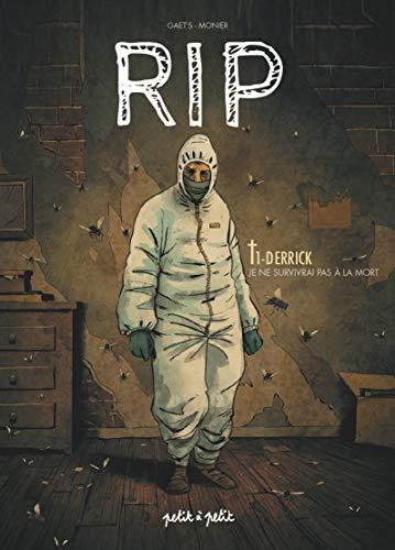 RIP, Tome 1 : Derrick : Je ne survivrai pas à la mort