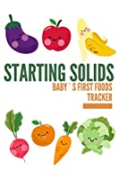 Baby's First Foods Tracker: Starting solids can be easy! Daily log book of baby`s foods | Sensitivities, intolerances, food allergy reactions