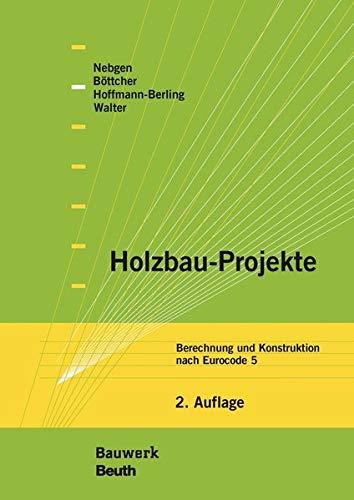Holzbau-Projekte: Berechnung und Konstruktion nach Eurocode 5 (Bauwerk)