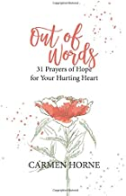 Out of Words: 31 Prayers of Hope for Your Hurting Heart