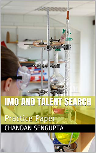 IMO and Talent Search: Practice Paper (Mathematics Workbook Book 702) Kindle Edition