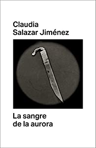 La sangre de la aurora par Claudia Salazar Jiménez