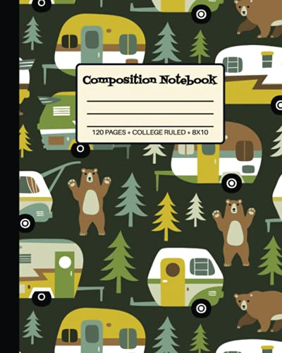College Ruled Composition Notebook: Funky Vintage Trailers, Campground and Bears Cover Art. Nifty Blank Lined Workbook for Teens Kids Students Girls ... (More Camping Caravans and Vintage Trailers)