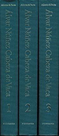 Alvar Nunez Cabeza De Vaca: His Account, His Life, and the Expedition of Panfilo De Narvaez: 3
