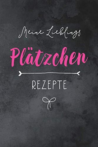 Rezeptbuch zum Selberschreiben: Meine Lieblings Plätzchen Rezepte | Softcover | ca. a5