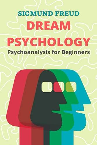 Dream Psychology: Psychoanalysis for Beginners - Sigmund Freud - Bitig Books Special Editions