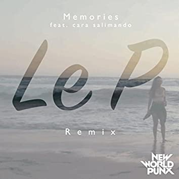 Memories (Le P Remix)